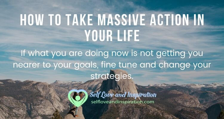 7 Steps to Teach You How to Take Massive Action in Your Life