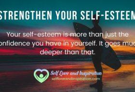 Ten Tips to Strengthen Your Self-Esteem
