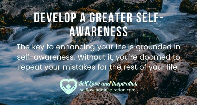 Develop a Greater Self-Awareness