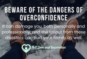The Dangers of Overconfidence