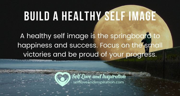 Build a Healthy Self Image
