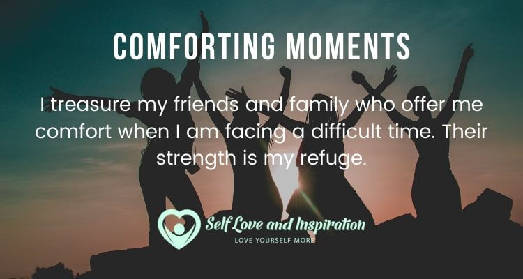 Comforting Moments Do a World of Good in My Life