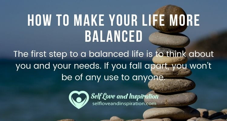 How To Make Your Life More Balanced