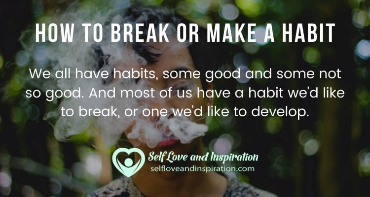 How to Break or Make a Habit