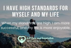 I Have High Standards for Myself and My Life