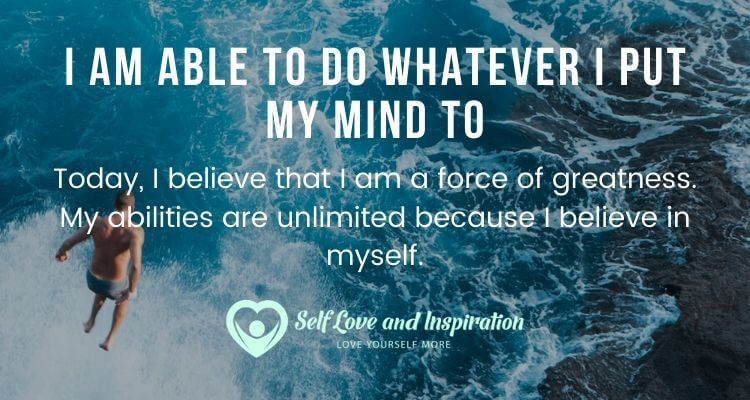 I am Able to Do Whatever I Put My Mind To