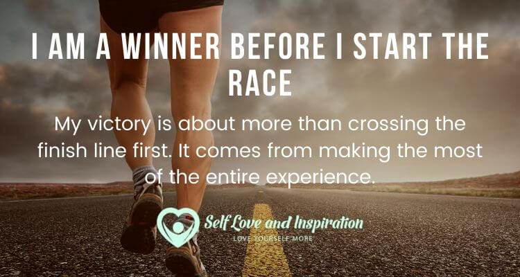 I am a Winner Before I Start the Race