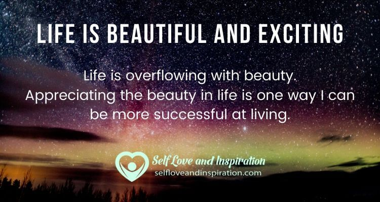 Life is Beautiful and Exciting
