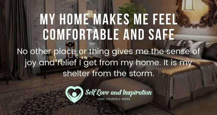 My Home Makes Me Feel Comfortable and Safe