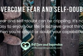 Top 10 Ways to Overcome Fear and Self-Doubt