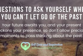 5 Questions To Ask Yourself When You Can't Let Go Of The Past