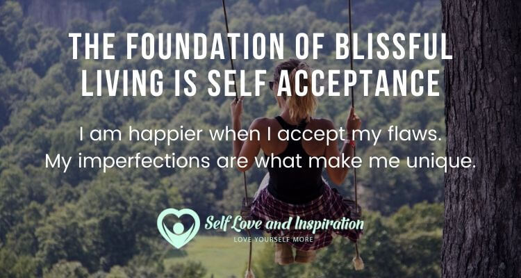 The Foundation of Blissful Living is Self Acceptance