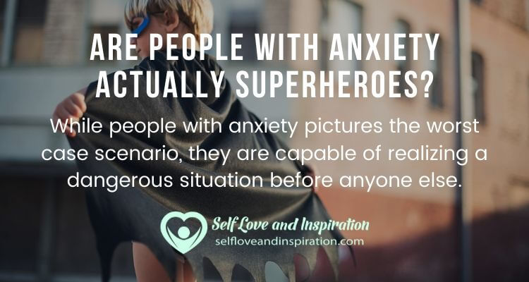 Are People with Anxiety Actually Superheroes?