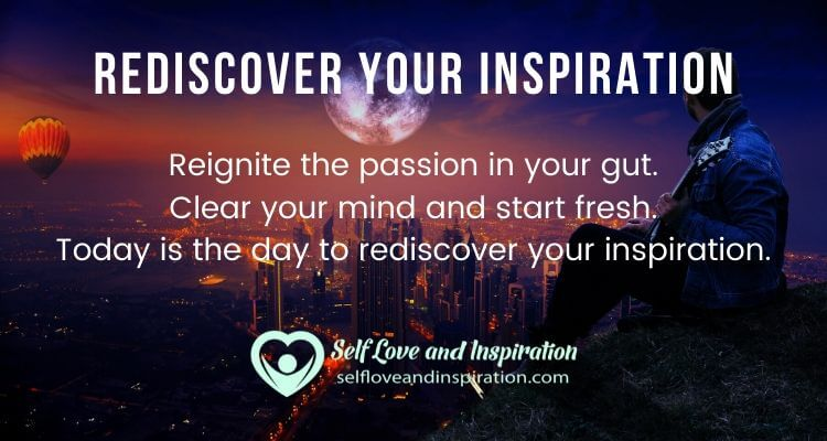 Rediscover Your Inspiration