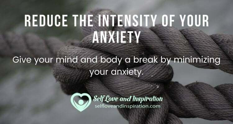 Reduce the Intensity of Your Anxiety