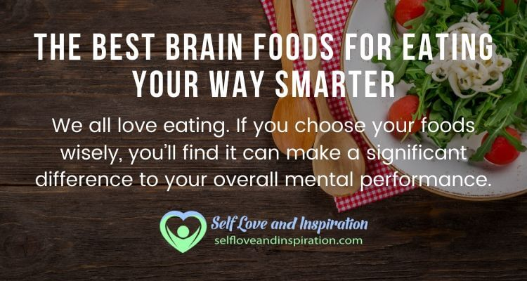 The Best Brain Foods for Eating Your Way Smarter