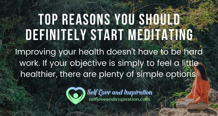 Top Reasons You Should Definitely Start Meditating