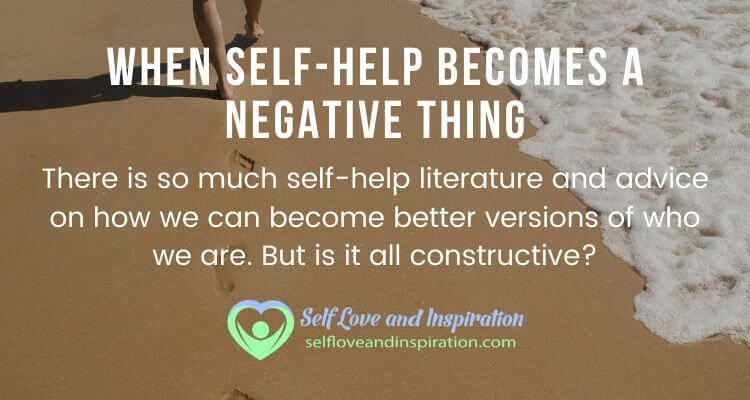 When Self-Help Becomes a Negative Thing