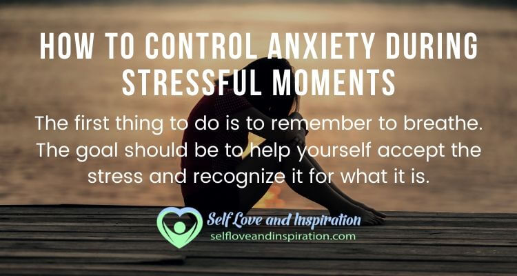 How to Control Anxiety During Stressful Moments