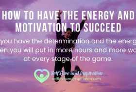 How to Have the Energy and Motivation to Succeed